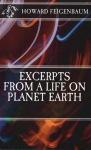 Excerpts from a Life on Planet Earth by Howard Feigenbaum