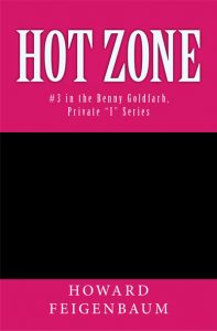 Hot Zone - a new detective fiction novel by Howard Feigenbaum